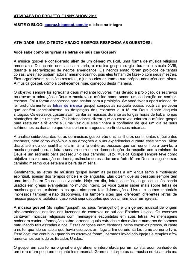 ATIVIDAES DO PROJETO FUNNY SHOW 2011VISITE O BLOG: epcruz.blogspot.com.br e leia-o na íntegraATIVIDADE: LEIA O TEXTO ABAIX...