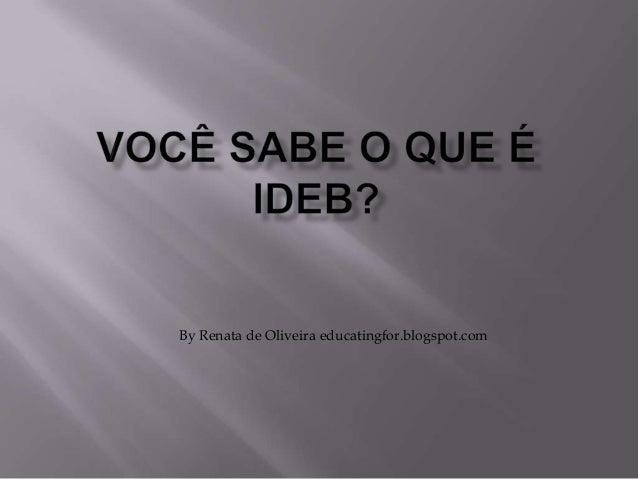 By Renata de Oliveira educatingfor.blogspot.com