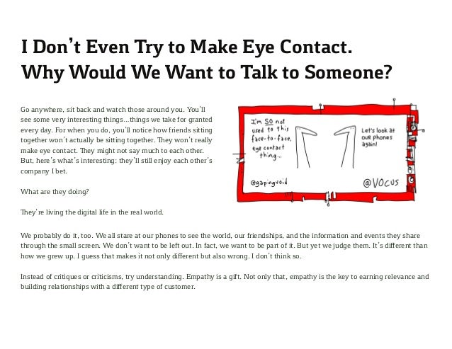 I Don't Even Try to Make Eye Contact. Why Would We Want to Talk to Someone? Go anywhere, sit back and watch those around y...