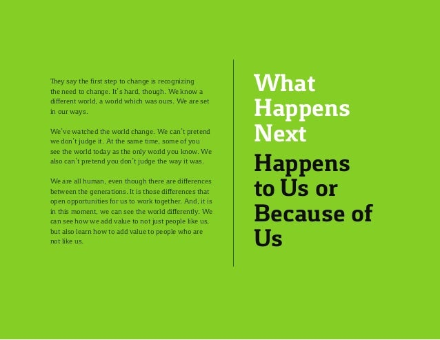 What Happens Next Happens to Us or Because of Us They say the first step to change is recognizing the need to change. It's...