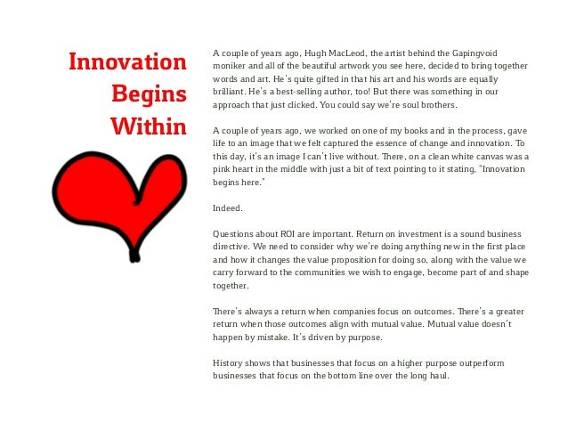 Innovation Begins Within A couple of years ago, Hugh MacLeod, the artist behind the Gapingvoid moniker and all of the beau...