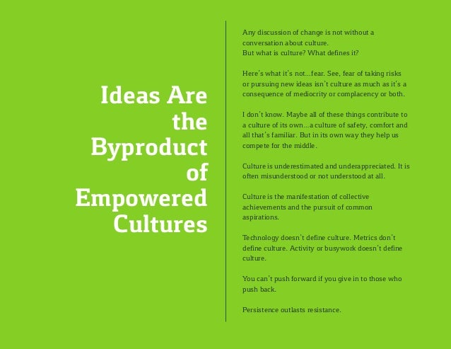 Any discussion of change is not without a conversation about culture. But what is culture? What defines it? Here's what it...