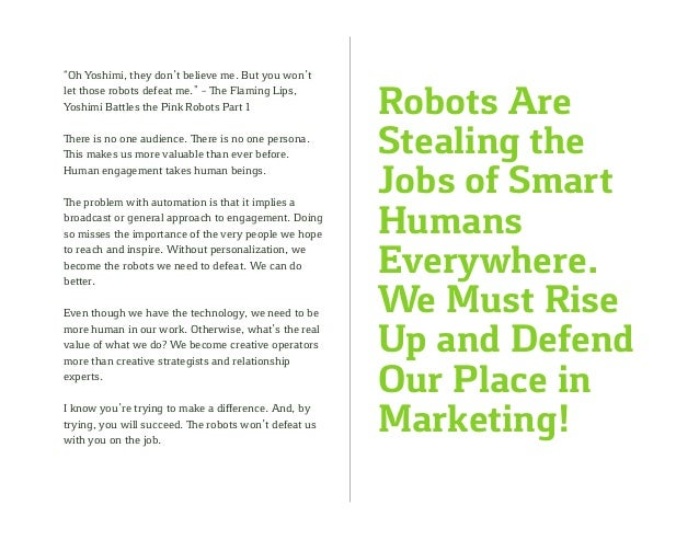 """Robots Are Stealing the Jobs of Smart Humans Everywhere. We Must Rise Up and Defend Our Place in Marketing! """"Oh Yoshimi, t..."""