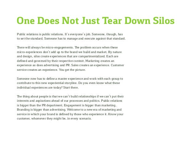 One Does Not Just Tear Down Silos Public relations is public relations. It's everyone's job. Someone, though, has to set t...