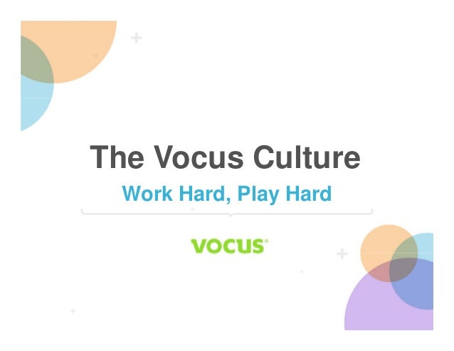 The Vocus Culture Work Hard, Play Hard