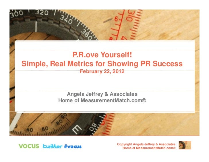 P.R.ove Yourself!Simple, Real Metrics for Showing PR Success                February 22, 2012                         22  ...