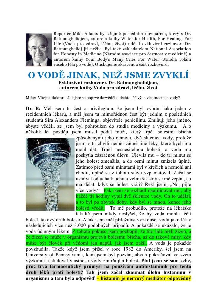 Reportér Mike Adams byl zřejmě posledním novinářem, který s Dr.               Batmanghelidjem, autorem knihy Water for Hea...
