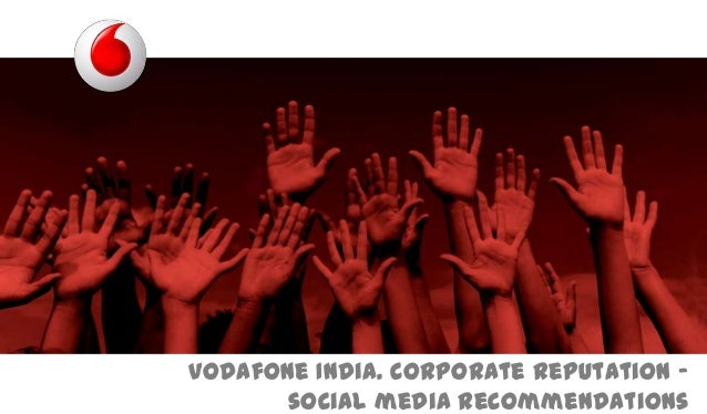 Vodafone India. Corporate reputation – social media recommendations