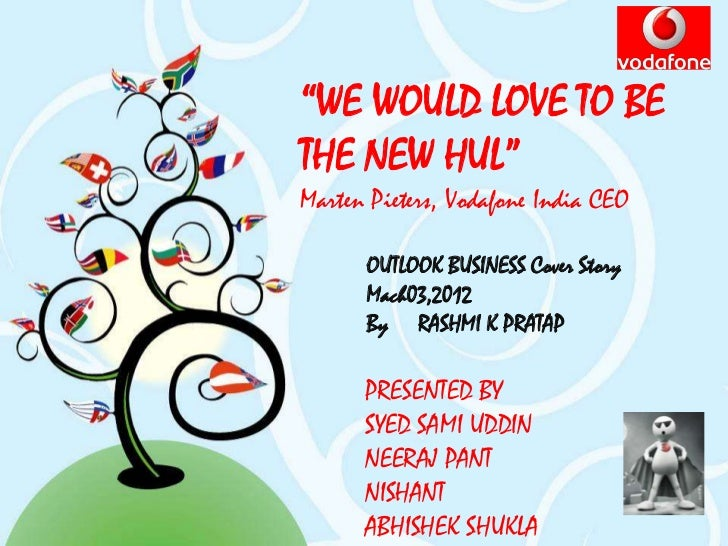 """""""WE WOULD LOVE TO BETHE NEW HUL""""Marten Pieters, Vodafone India CEO      OUTLOOK BUSINESS Cover Story      Mach03,2012     ..."""