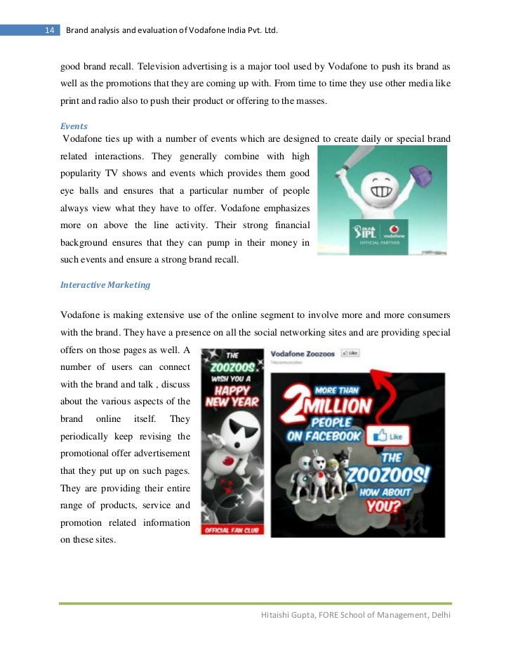 analysis of vodafone ads Ad analysis vodafone origination of vodafone in 2007, vodafone acquired hutchinson essar and became known as vodafone essar later that same year, the branding became known as vodafone vodafone is the second largest mobile telecommunications company in the world with networks in over 30 countries they have partner networks in 40 additional.