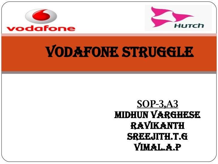 SOP-3,A3 MIdHUN VARGhESE RAVIKAnth Sreejith.t.g VIMAL.A.P VODAFONE struggle