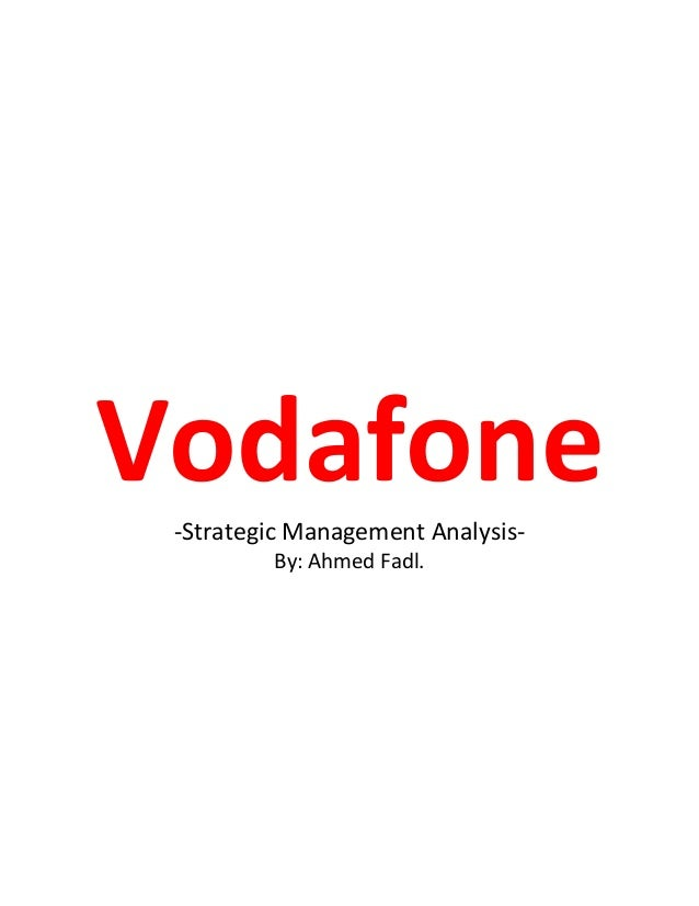vodafone strategy analysis Vodafone_financial analysis free essay example: this report provides an insight into the business, strategy and financial analysis of vodafone group plc.