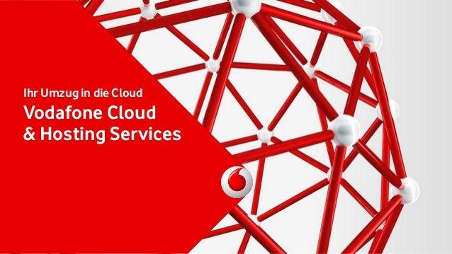 Ihr Umzug in die Cloud Vodafone Cloud & Hosting Services