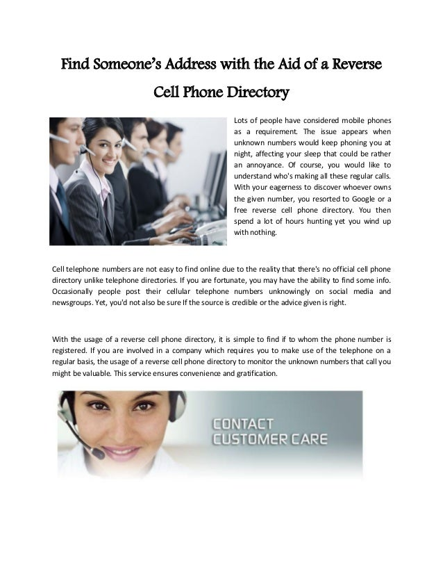 Find Someone's Address with the Aid of a Reverse Cell Phone Directory Lots of people have considered mobile phones as a re...