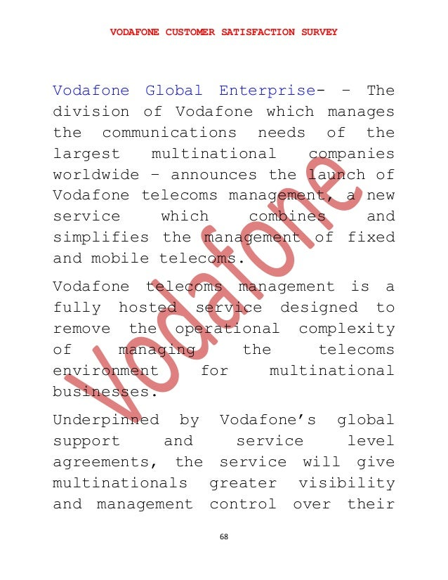 customer satisfaction on vodafone services Customer loyalty reflects the likelihood of repurchasing products or services customer satisfaction is a major predictor of repurchase but is strongly influenced by explicit performance evaluations of product performance, quality, and value.