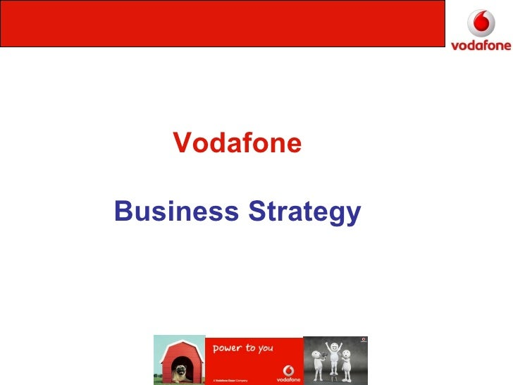 vodafone strategy Discover how vodafone created great b2b new levels of alignment  from  showing strategic understanding of their business issues, through to.