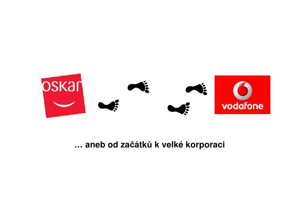 Vodafone Jako Startup I My Jsme ZačíNali Od Nuly (Josef Simpartl Vo…