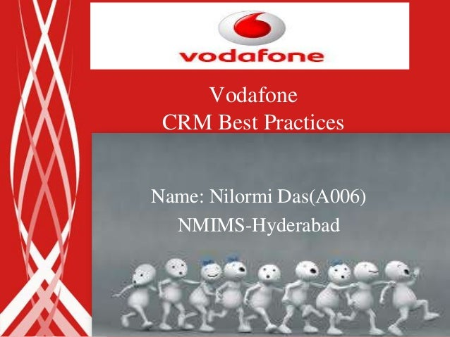 Vodafone CRM Best PracticesName: Nilormi Das(A006)  NMIMS-Hyderabad