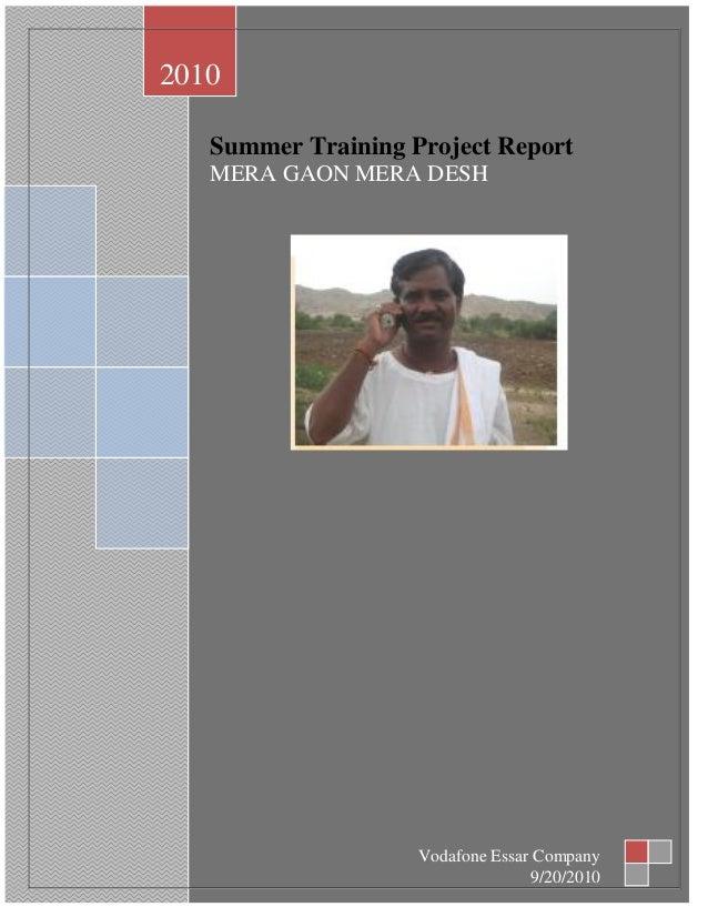 Page 0 of 79Summer Training Project ReportMERA GAON MERA DESH2010Vodafone Essar Company9/20/2010