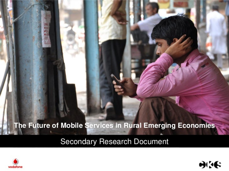The Future of Mobile Services in Rural Emerging Economies             Secondary Research Document