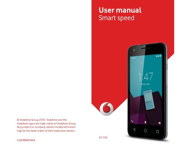 CJA28BAVDAAA © Vodafone Group 2015. Vodafone and the Vodafone logos are trade marks of Vodafone Group. Any product or comp...