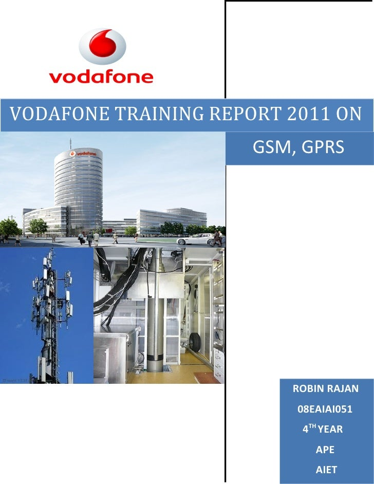 VODAFONE TRAINING REPORT 2011 ON                      GSM, GPRS                         ROBIN RAJAN                       ...