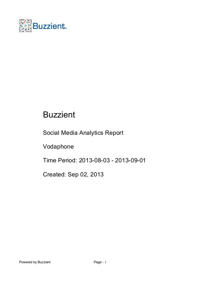 Powered by Buzzient Page - 1 Buzzient Social Media Analytics Report Vodaphone Time Period: 2013-08-03 - 2013-09-01 Created...
