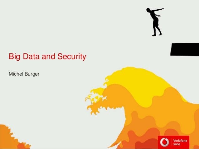 Big Data and SecurityMichel Burger