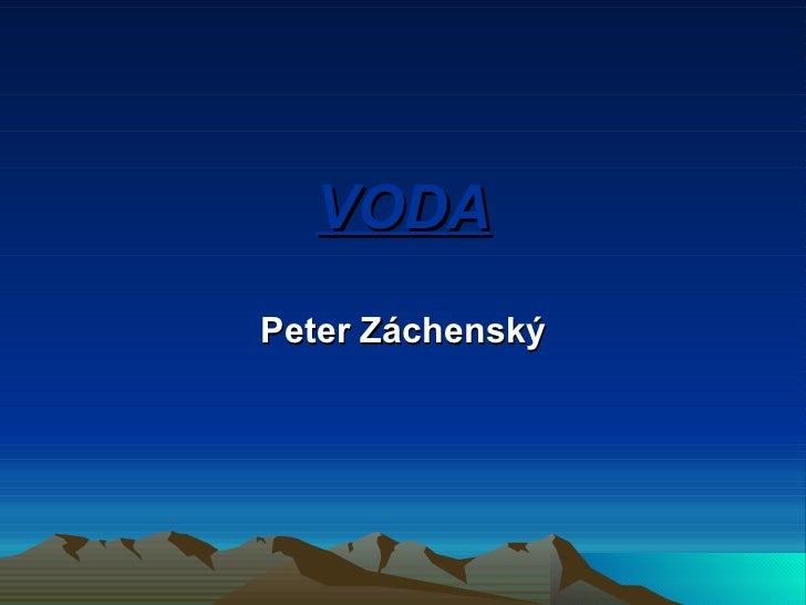 VODA Peter Záchenský