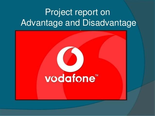 Project report on Advantage and Disadvantage of Vodafone Essar Ltd.