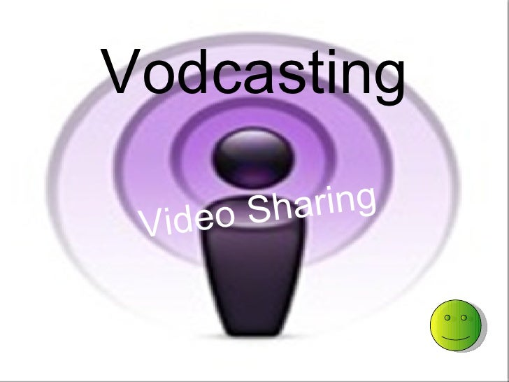 Vodcasting Video Sharing