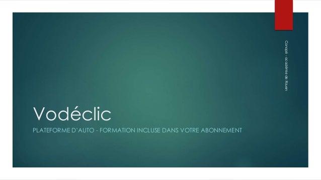 Vodéclic  PLATEFORME D'AUTO - FORMATION INCLUSE DANS VOTRE ABONNEMENT  Canopé - académie de Rouen
