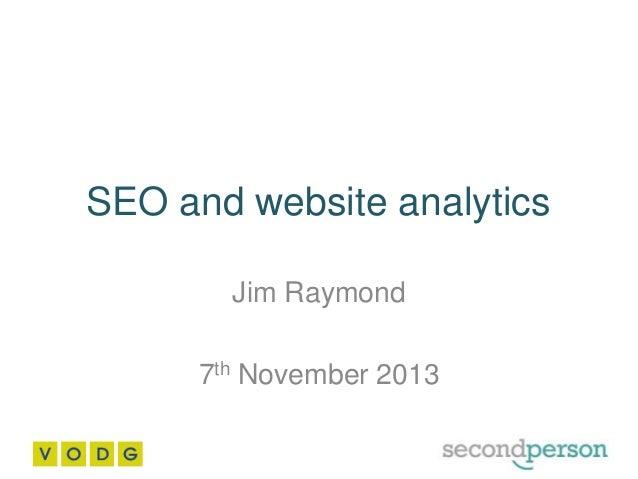 SEO and website analytics Jim Raymond  7th November 2013