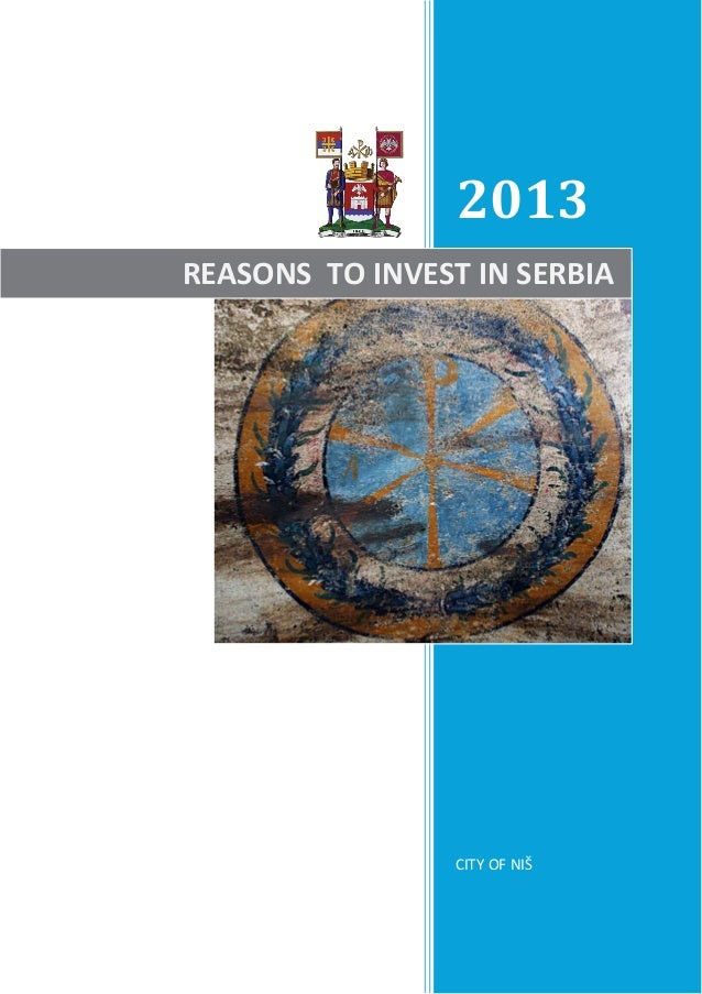 2013 REASONS TO INVEST IN SERBIA  CITY OF NIŠ