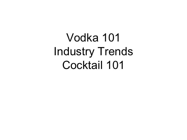 Vodka 101Industry Trends  Cocktail 101
