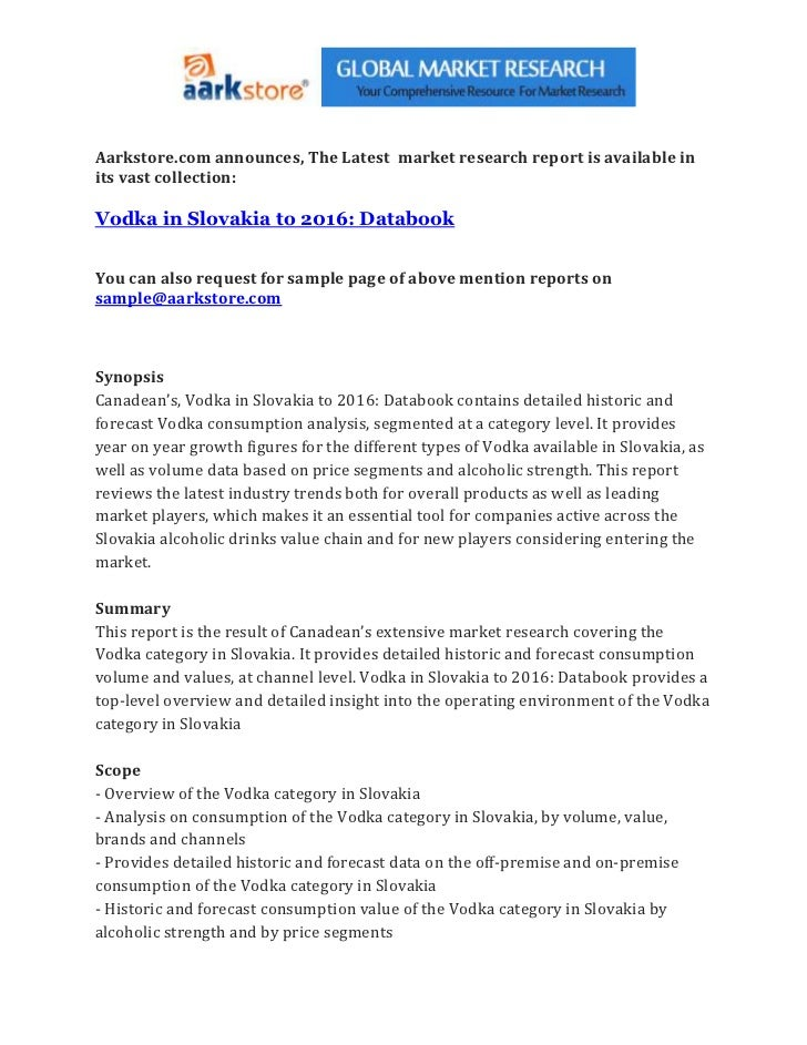 Aarkstore.com announces, The Latest market research report is available inits vast collection:Vodka in Slovakia to 2016: D...