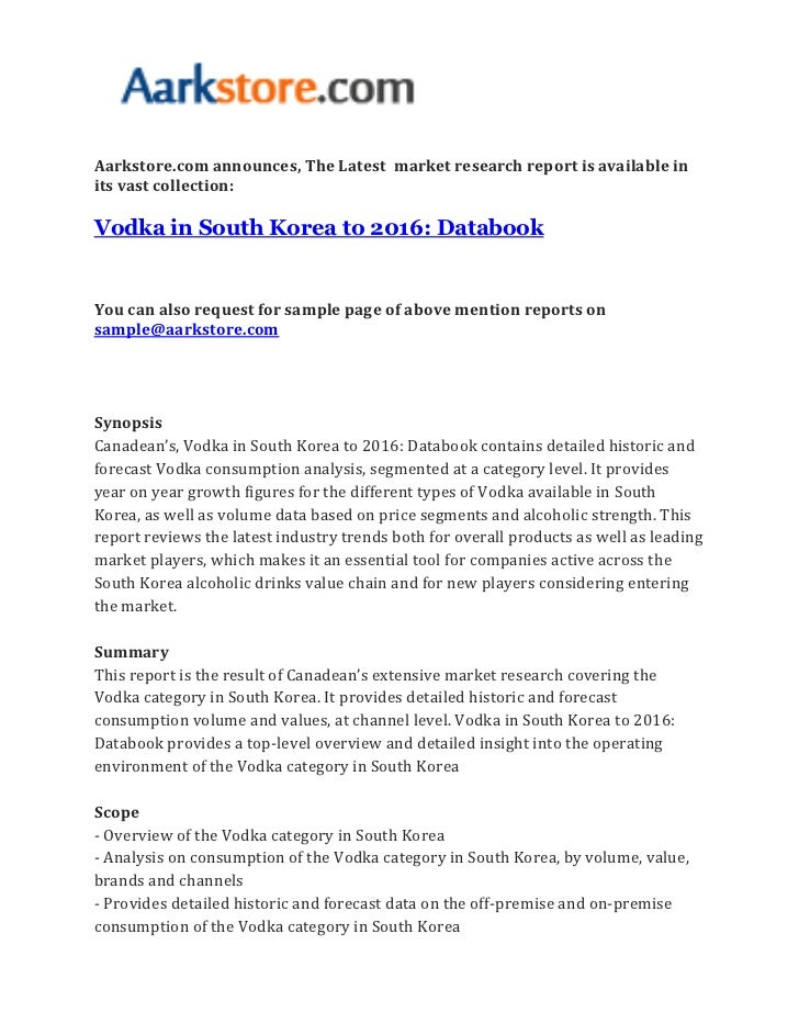 Aarkstore.com announces, The Latest market research report is available inits vast collection:Vodka in South Korea to 2016...