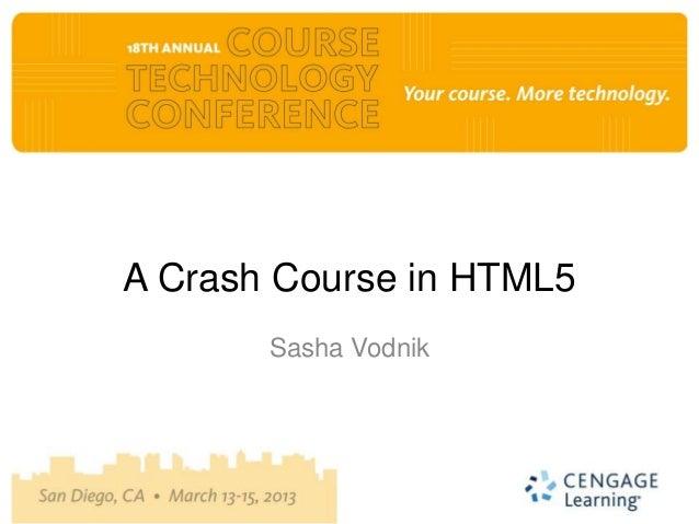 A Crash Course in HTML5       Sasha Vodnik