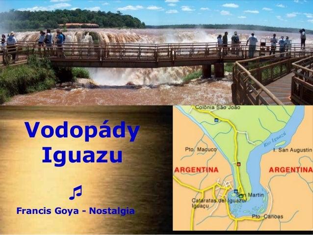 Vodopády  Iguazu          Francis Goya - Nostalgia