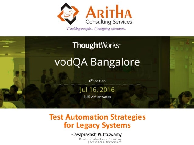 -Jayaprakash Puttaswamy Test Automation Strategies for Legacy Systems