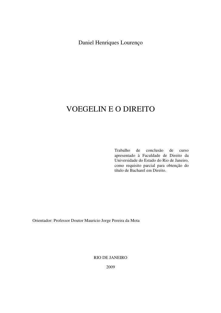 Daniel Henriques Lourenço                       VOEGELIN E O DIREITO                                                  Trab...