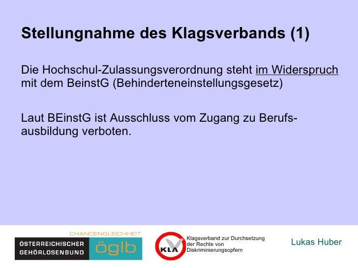 Lukas Huber Stellungnahme des Klagsverbands (1) Die Hochschul-Zulassungsverordnung steht  im Widerspruch   mit dem BEinstG...
