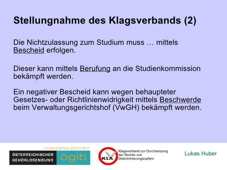 Lukas Huber Stellungnahme des Klagsverbands (2) Die Nichtzulassung zum Studium muss … mittels  Bescheid  erfolgen.  Dieser...