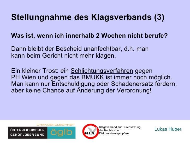 Lukas Huber Stellungnahme des Klagsverbands (3) Was ist, wenn ich innerhalb 2 Wochen nicht berufe? Dann bleibt der Beschei...