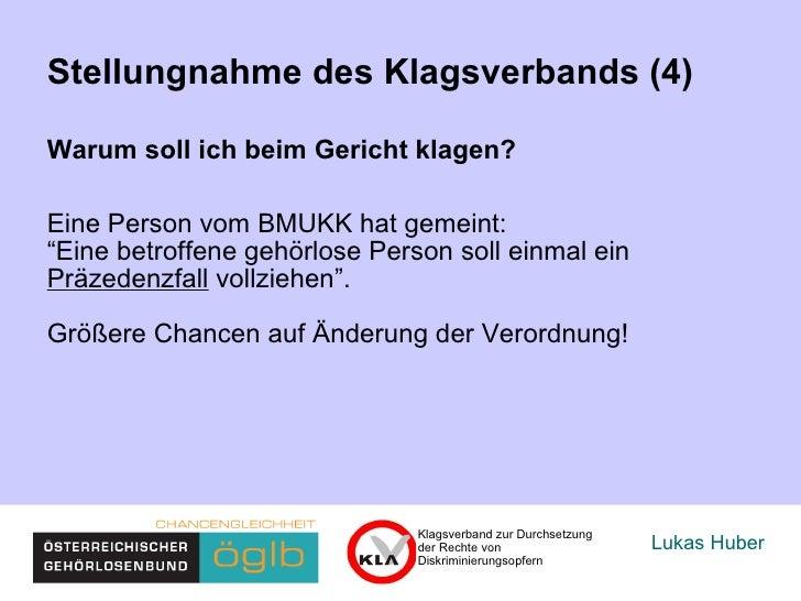 """Lukas Huber Stellungnahme des Klagsverbands (4) Warum soll ich beim Gericht klagen? Eine Person vom BMUKK hat gemeint:  """"E..."""