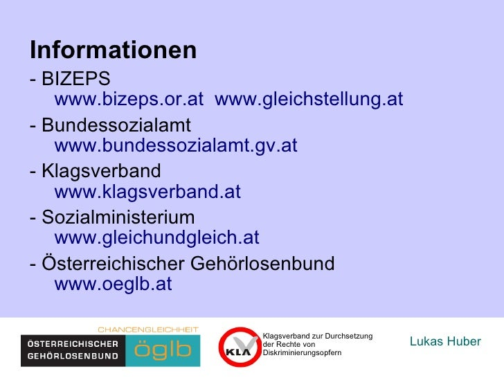 Lukas Huber Informationen   - BIZEPS   www.bizeps.or.at   www.gleichstellung.at   - Bundessozialamt   www.bundessozialamt....