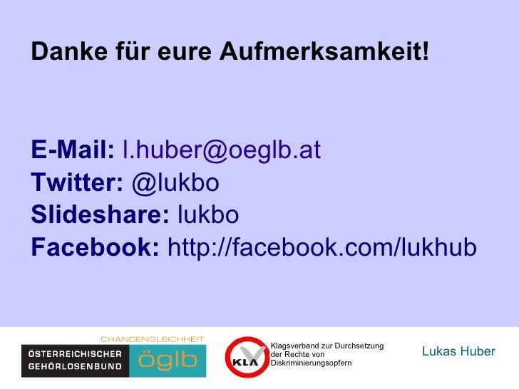 Lukas Huber Klagsverband zur Durchsetzung der Rechte von  Diskriminierungsopfern Danke für eure Aufmerksamkeit! E-Mail :  ...
