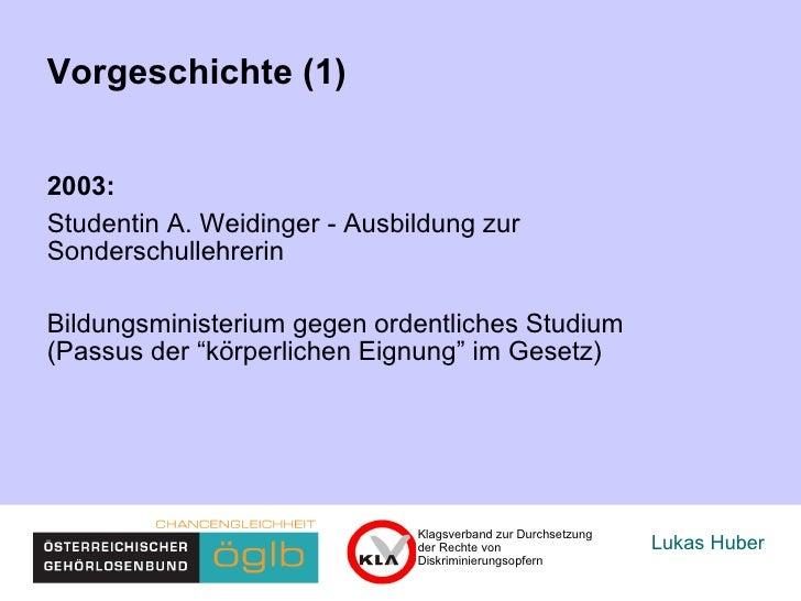 Lukas Huber Vorgeschichte (1) 2003:  Studentin A. Weidinger - Ausbildung zur  Sonderschullehrerin  Bildungsministerium geg...