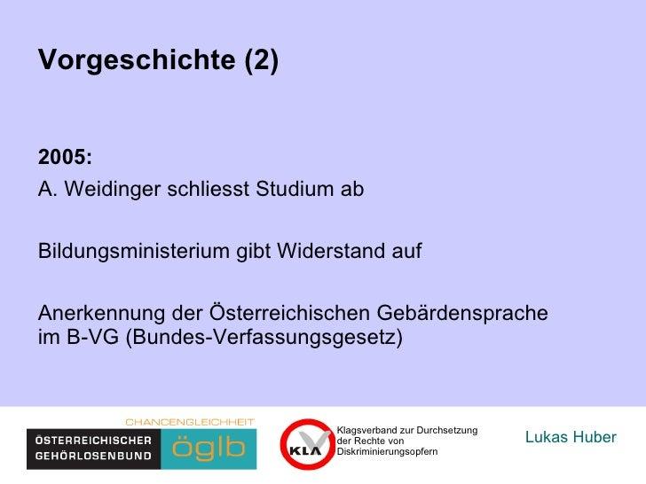 Lukas Huber Vorgeschichte (2) 2005: A. Weidinger schliesst Ausbildung ab Bildungsministerium gibt Widerstand auf Anerkennu...