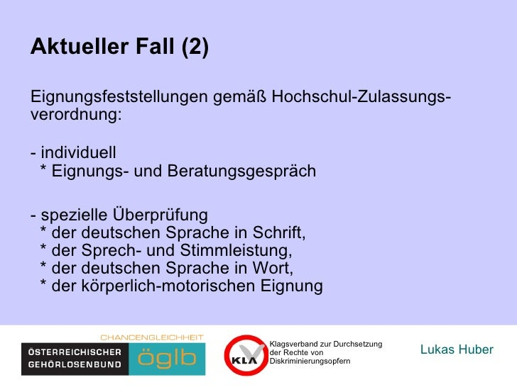 Lukas Huber Aktueller Fall (2) Eignungsfeststellungen gemäß Hochschul-Zulassungs- verordnung: - individuell   * Eignungs- ...